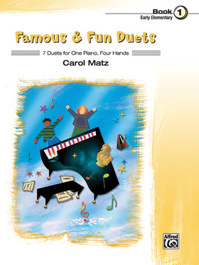 MATZ. CAROL - FAMOUS & FUN DUETS - 7 DUETS FOR ONE PIANO, FOUR HANDS - BOOK 1 - EARLY ELEMENTARY