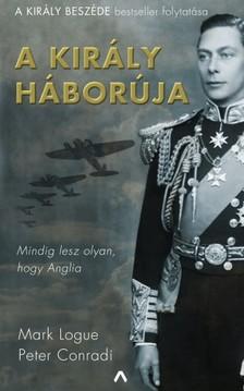 Mark Logue - Peter Conradi - A király háborúja [eKönyv: epub, mobi]