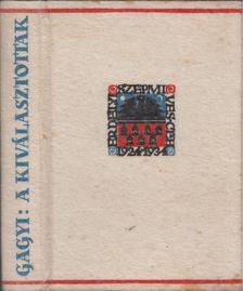 Gagyi László - A kiválasztottak [antikvár]
