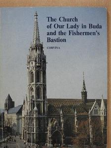 Entz Géza - The Church of Our Lady in Buda and the Fishermen's Bastion [antikvár]