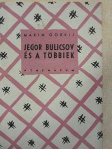 Maxim Gorkij - Jegor Bulicsov és a többiek [antikvár]