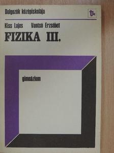 Kiss Lajos - Fizika III. [antikvár]