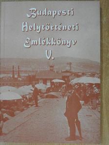 B. Varga Judit - Budapesti Helytörténeti Emlékkönyv V. [antikvár]