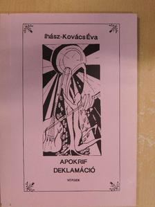 Ihász-Kovács Éva - Apokrif deklamáció [antikvár]