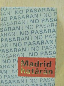 Dolores Ibarruri - Madrid határán... (minikönyv) (számozott) [antikvár]