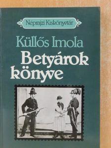 Küllős Imola - Betyárok könyve [antikvár]