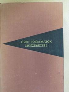 Boromisza Gyula - Ipari folyamatok műszerezése [antikvár]