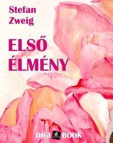 Stefan Zweig - Első élmény [eKönyv: epub, mobi]