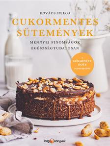 Kovács Helga - Cukormentes sütemények