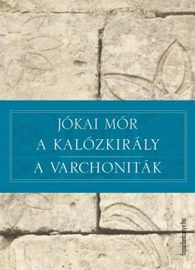 JÓKAI MÓR - A kalózkirály - A varchoniták