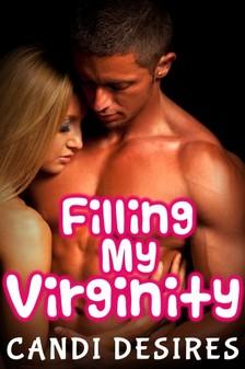 Desires Candi - Filling My Virginity [eKönyv: epub, mobi]