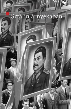 Mitrovits Miklós szerk. - Sztálin árnyékában - A szovjet modell exportja Kelet-Közép-Európába (1944-1948)