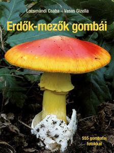 Locsmándi Csaba, Vasas Gizella - Erdők-mezők gombái