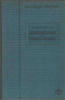 Méray-Horváth Károly - Társadalomtudomány mint természettudomány [antikvár]
