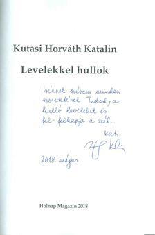 Kutasi-Horváth Katalin - Levelekkel hullok (dedikált) [antikvár]