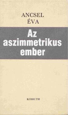 Ancsel Éva - Az aszimmetrikus ember [antikvár]