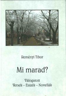 REMÉNYI TIBOR - Mi marad? [antikvár]