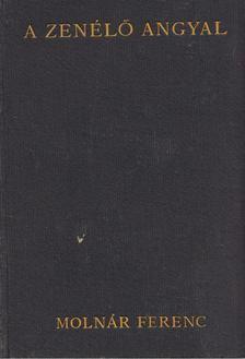 MOLNÁR FERENC - A zenélő angyal [antikvár]
