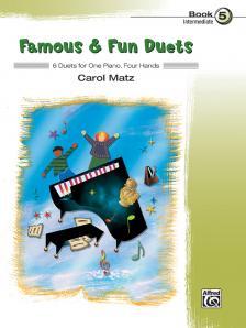 MATZ. CAROL - FAMOUS & FUN DUETS - 6 DUETS FOR ONE PIANO, FOUR HANDS - BOOK 4 - INTERMEDIATE
