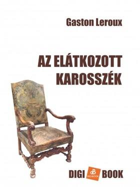 Gaston Leroux - Az elátkozott karosszék [eKönyv: epub, mobi]