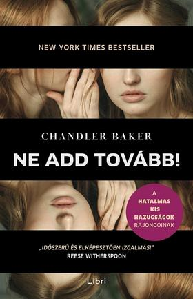 Baker, Chandler - Ne add tovább!