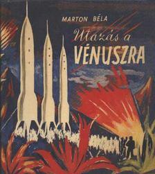 Marton Béla - Utazás a Vénuszra [antikvár]