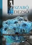 SZABÓ DEZSŐ - Életeim II. Rész [eKönyv: epub, mobi]