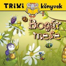 Tóth Eszter - TRIXI KÖNYVEK - BOGÁR MESE