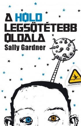 Gardner, Sally - A Hold legsötétebb oldala