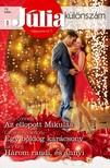 Caroline Anderson, Lucy King Stacy Connelly, - Júlia különszám 72. kötet (Az ellopott Mikulás; Egy boldog karácsony; Három randi, és annyi) [eKönyv: epub, mobi]