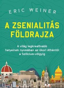 Eric Weiner - A zsenialitás földrajza