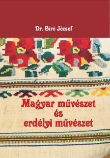 BÍRÓ JÓZSEF - Magyar művészet és erdélyi művészet