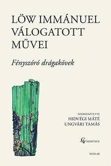 Löw Immánuel - Löw Immánuel válogatott művei II. - Fényszóró drágakövek - ÜKH 2019