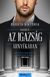 Baráth Viktória - Az igazság árnyékában - Igazság sorozat 2. [eKönyv: epub, mobi]