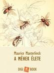 Maurice Maeterlinck - A méhek élete [eKönyv: epub, mobi]