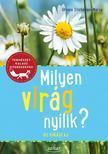 Ursula Stichmann-Marny - Milyen virág nyílik? 85 virágfaj