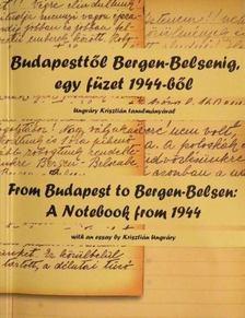 Zágoni Zsolt - Budapesttől Bergen-Belsenig, egy füzet 1944-ből / From Budapest to Bergen-Belsen: A Notebook from 1944 [antikvár]