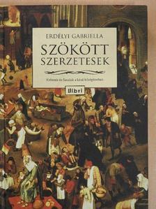 Erdélyi Gabriella - Szökött szerzetesek [antikvár]