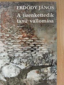 Erdődy János - A tizenkettedik tanú vallomása [antikvár]