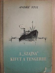 """André Stil - A """"Szajna"""" kifut a tengerre [antikvár]"""