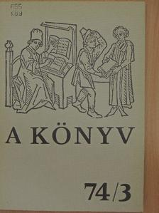 Bácskai László - A Könyv 1974/3. [antikvár]