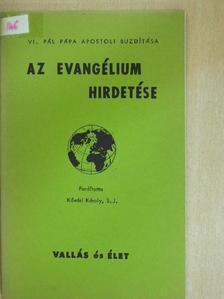 VI. Pál pápa - Az evangélium hirdetése [antikvár]