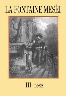 La Fontaine - La Fontaine meséi 3. rész [eKönyv: epub, mobi]
