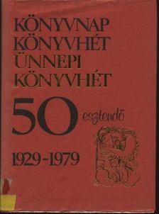 Fülöp Géza - Ünnepi könyvhét 50 esztendő 1929-1979 [antikvár]
