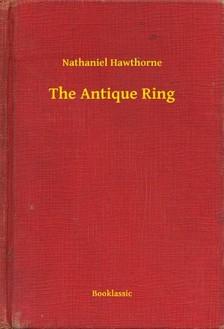 Nathaniel Hawthorne - The Antique Ring [eKönyv: epub, mobi]