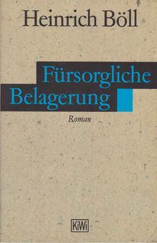 Heinrich Böll - Fürsorgliche Belagerung [antikvár]