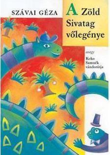 SZÁVAI GÉZA - A Zöld Sivatag vőlegénye. Hangoskönyv Gáspárik Attila előad. ÜKH 2018