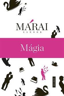 MÁRAI SÁNDOR - Mágia