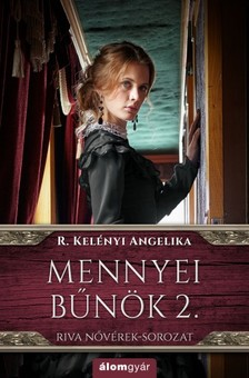 R. Kelényi Angelika - Mennyei bűnök 2.- Riva nővérek-sorozat [eKönyv: epub, mobi]