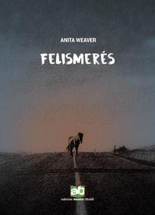 Anita Weaver - Felismerés